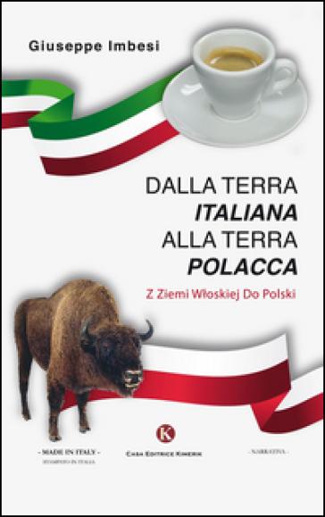 Dalla terra italiana alla terra polacca - Giuseppe Imbesi |