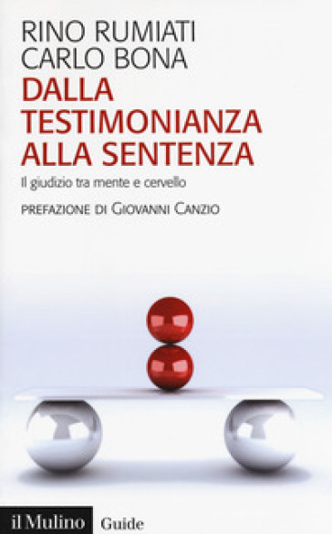 Dalla testimonianza alla sentenza. Il giudizio tra mente e cervello - Rino Rumiati | Thecosgala.com