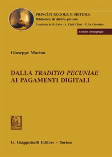 Dalla «traditio pecuniae» ai pagamenti digitali - Giuseppe Marino  