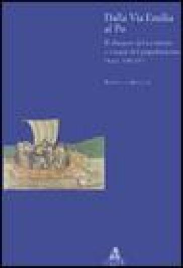 Dalla via Emilia al Po. Il disegno del territorio e i segni del popolamento (secc. VIII-XV) - Rossella Rinaldi pdf epub