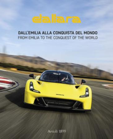 Dallara. Dall'Emilia alla conquista del mondo. Ediz. italiana e inglese - Daniele Buzzonetti |