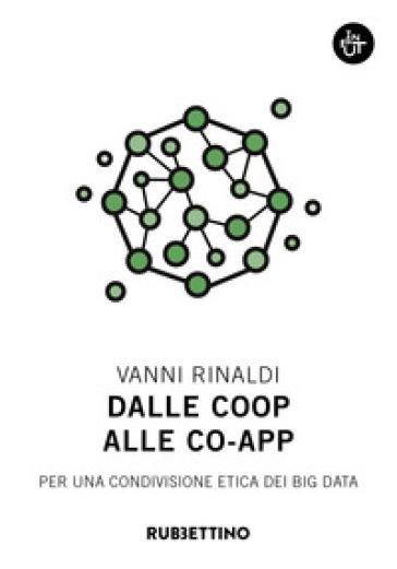 Dalle coop alle co-app. Per una condivisione etica dei big data - Vanni Rinaldi   Thecosgala.com