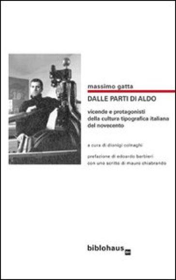 Dalle parti di Aldo. Vicende e protagonisti della cultura tipografica italiana del Novecento - Massimo Gatta | Thecosgala.com