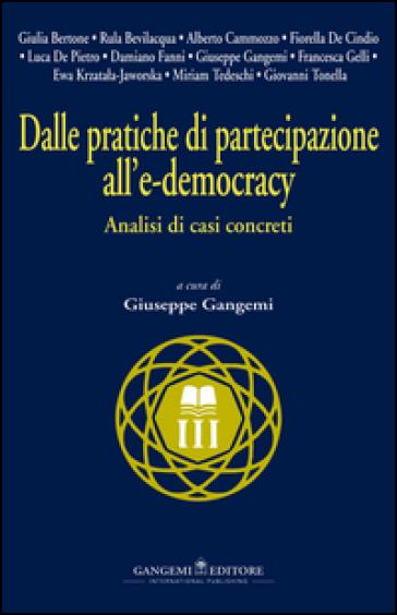 Dalle pratiche di partecipazione all'e-democracy. Analisi di casi concreti - G. Gangemi | Kritjur.org