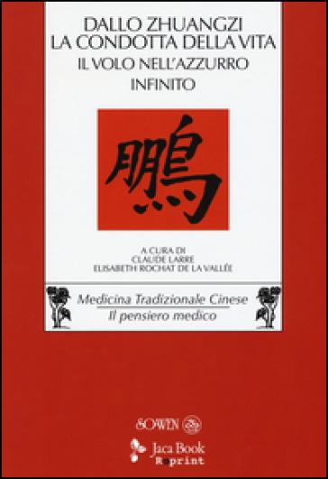 Dallo «Zhuangzi» la condotta della vita. Il volo nell'azzurro infinito - C. Larre | Kritjur.org