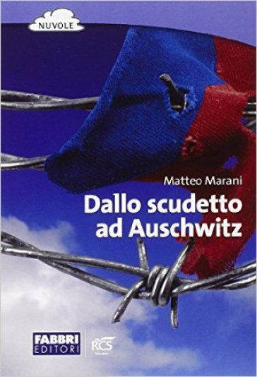 Dallo scudetto ad Auschwitz. Con espansione online - M. Marani | Ericsfund.org