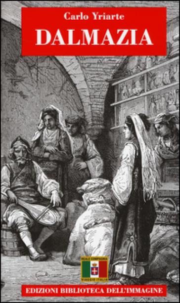 Dalmazia - Carlo Yriarte |