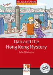 Dan and the Hong Kong Mystery. Livello 3 (A2). Con CD-Audio