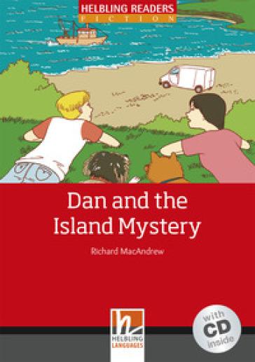 Dan and the Island Mystery. Livello 3 (A2). Con CD-Audio - Richard MacAndrew |