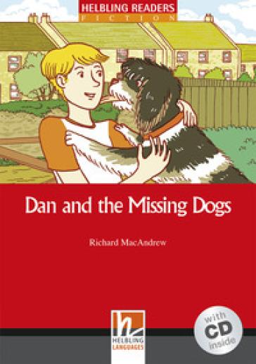 Dan and the missing Dogs. Livello 2 (A1-A2). Con CD-Audio - Richard MacAndrew   Rochesterscifianimecon.com