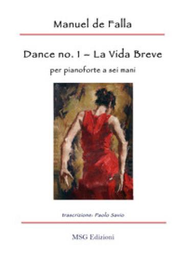 Dance no. 1 da «La Vida Breve» per pianoforte a sei mani - Manuel de Falla |
