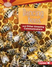 Dancing Bees and Other Amazing Communicators