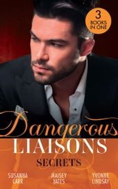 Dangerous Liaisons: Secrets: Secrets of a Bollywood Marriage / To Defy a Sheikh / A Forbidden Affair
