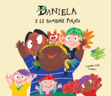 Daniela e le bambine pirata - Susanna Isern | Thecosgala.com