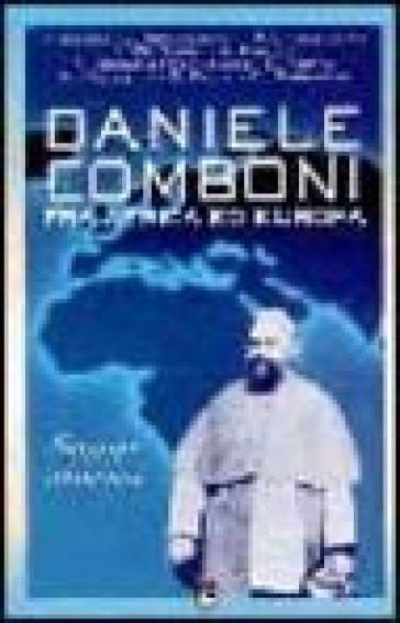 Daniele Comboni fra Africa ed Europa. Saggi storici - Fulvio De Giorgi |
