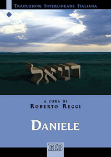 Daniele. Versione interlineare in italiano