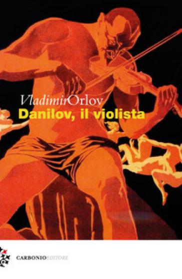 Danilov, il violista - Vladimir Orlov | Jonathanterrington.com