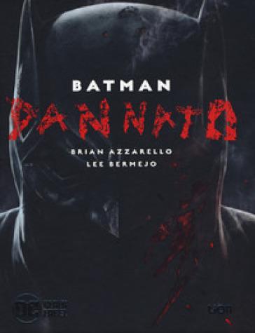 Dannato. Batman. Ediz. deluxe - Brian Azzarello pdf epub