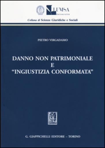 Danno non patrimoniale e «ingiustizia conformata» - Pietro Virgadamo | Rochesterscifianimecon.com
