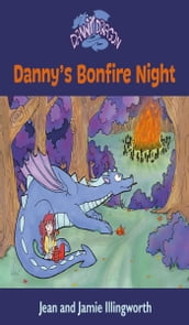 Danny s Bonfire Night