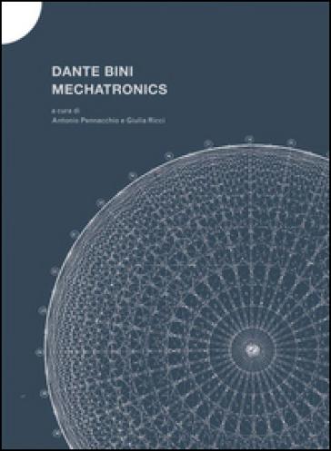 Dante Bini. Machatronics - Antonio Pennacchio   Rochesterscifianimecon.com
