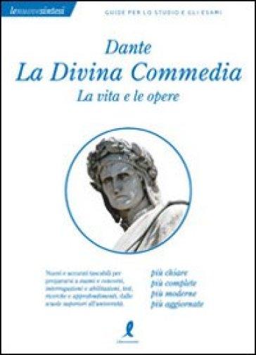 Dante. La Divina commedia. La vita e le opere