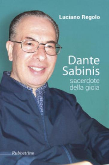 Dante Sabinis sacerdote della gioia - Luciano Regolo |