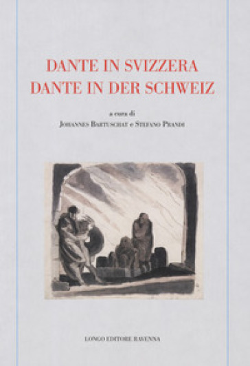 Dante in Svizzera-Dante in der schweiz - J. Bartuschat  