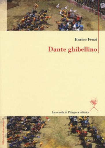 Dante ghibellino - Enrico Fenzi   Rochesterscifianimecon.com