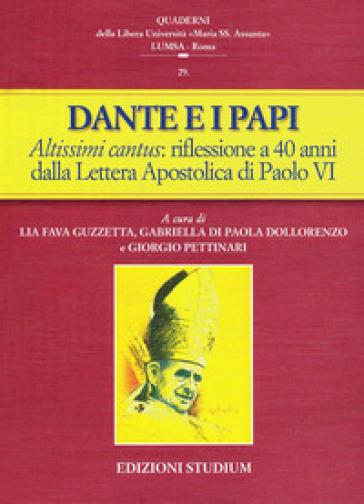 Dante e i papi. Altissimi cantus: una riflessione a 40 anni dalla Lettera Apostolica di Paolo VI - L. Fava Guzzetta |