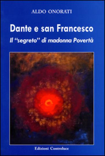 Dante e san Francesco. Il «segreto» di Madonna povertà - Aldo Onorati pdf epub