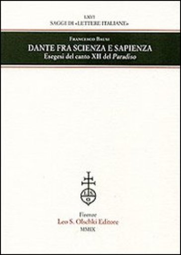 Dante fra scienza e sapienza. Esegesi del canto XII del Paradiso - Francesco Bausi | Rochesterscifianimecon.com