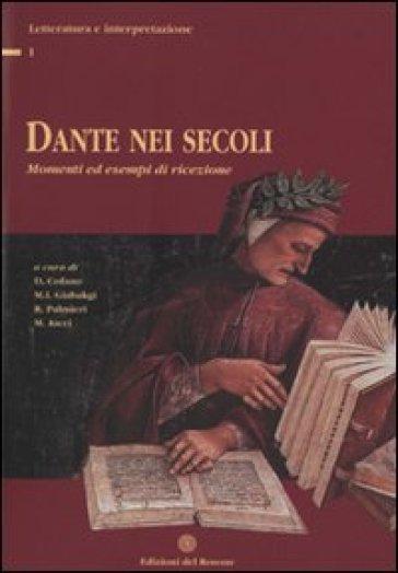 Dante nei secoli. Momenti ed esempi di ricezione