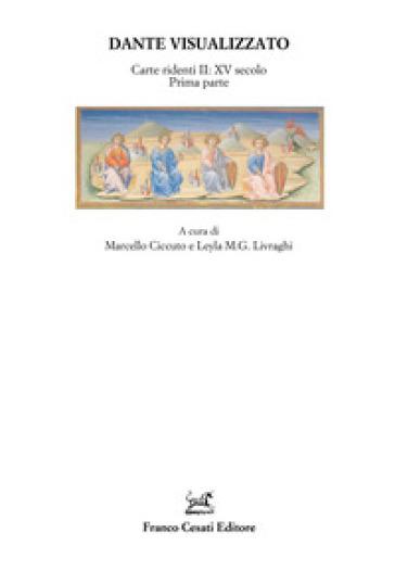 Dante visualizzato. Carte ridenti. 2: XV secolo prima parte - M. Ciccuto  