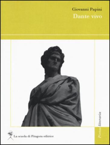 Dante vivo - Giovanni Papini | Rochesterscifianimecon.com