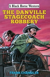 Danville Stagecoach Robbery