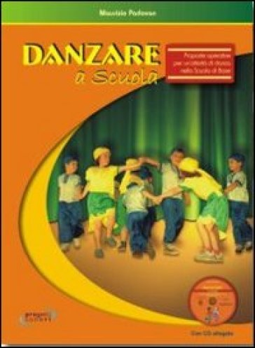 Danzare a scuola. Proposte operative per un'attività di danza nella scuola di base. Con CD Audio - Maurizio Padovan | Thecosgala.com