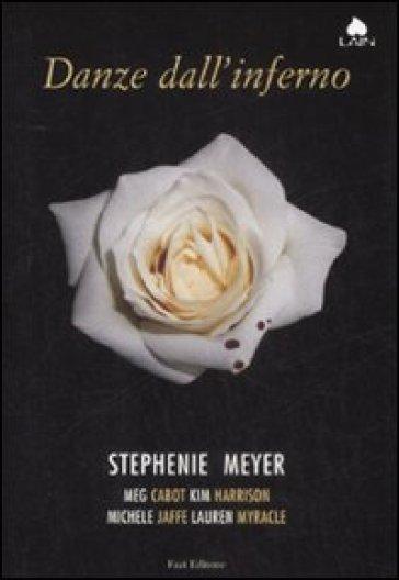 Danze dall'inferno - Stephanie Meyer | Rochesterscifianimecon.com