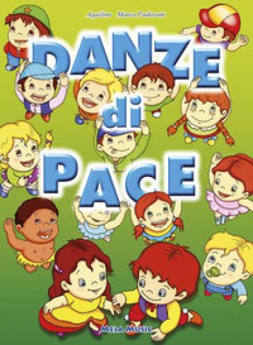 Danze di pace. Con CD Audio - Aquilino |