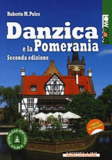Danzica e la Pomerania. Con Contenuto digitale per download - Roberto M. Polce | Rochesterscifianimecon.com