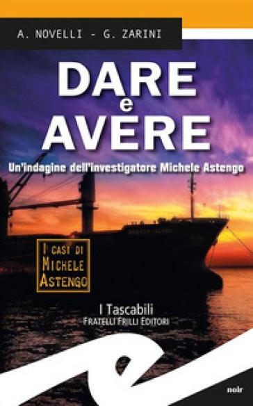 Dare e avere. Un'indagine dell'investigatore Michele Astengo - Andrea Novelli pdf epub