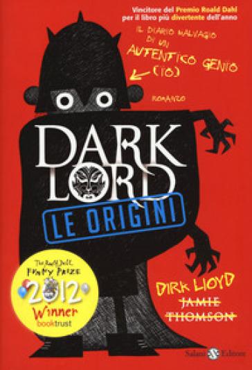 Dark Lord. Le origini - Jamie Thomson | Rochesterscifianimecon.com