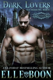 Dark Lovers, Iron Wolves MC Book 5