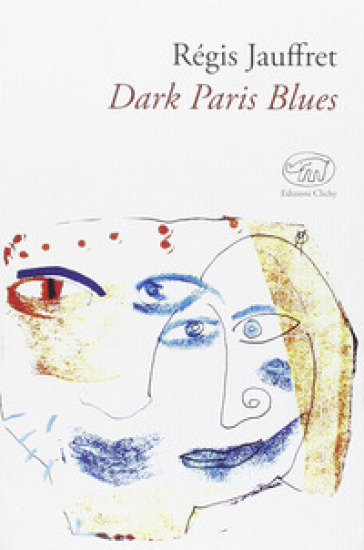 Dark Paris Blues - Régis Jauffret | Kritjur.org