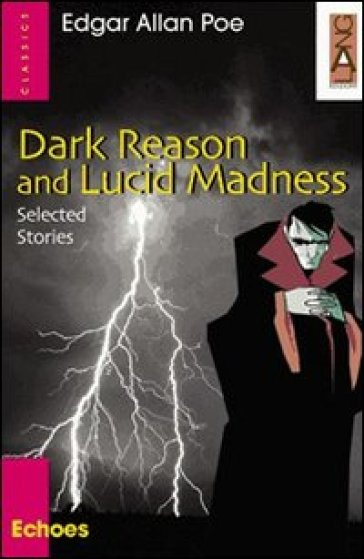 Dark Reason and Lucid Madness. Con CD Audio - Edgar Allan Poe  
