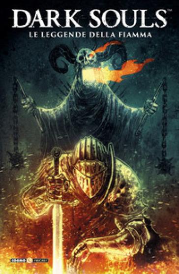 Dark Souls. 3: Le leggende della fiamma - George Mann pdf epub