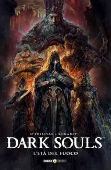 Dark Souls. 4: L' età del fuoco - Ryan O'Sullivan |