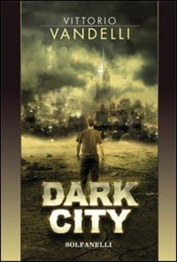 Dark city - Vittorio Vandelli  