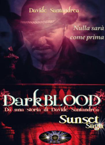 Darkblood. Il diario della bestia - Davide Santandrea |