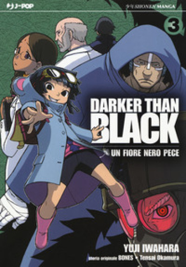 Darker than black. Un fiore nero pece. 3. - Bones |